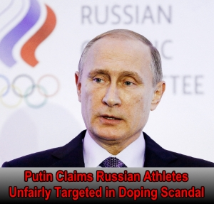 Putin Claims that Russian Athletes Unfairly Targeted